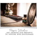 Paper Wishes – 100 Journaling Prompts to Inspire and Encourage